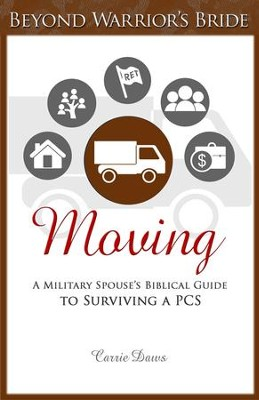 Moving: A Military Spouses Biblical Guide to Surviving a PCS - eBook  -     By: Carrie Daws