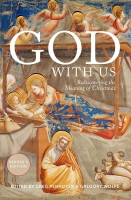 God With Us: God With Us: Rediscovering the Meaning of Christmas (Reader's Edition) - eBook  -     Edited By: Greg Pennoyer, Gregory Wolfe     By: Scott Cairns, Emilie Griffin, Eugene H. Peterson, Luci Shaw
