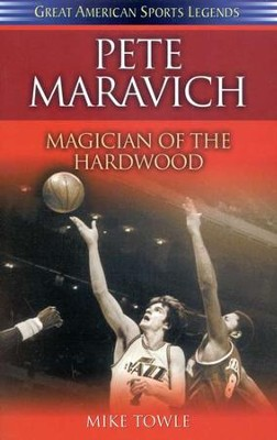 Pete Maravich: Magician of the Hardwood   -     By: Mike Towle
