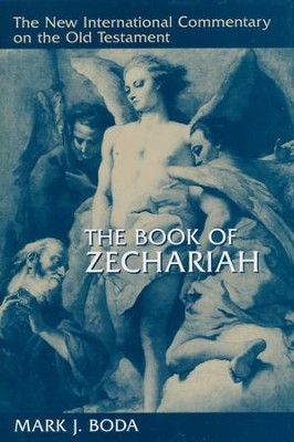The Book of Zechariah: New International Commentary on the Old Testament [NICOT]   -     By: Mark J. Boda