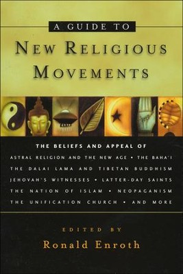 A Guide to New Religious Movements  -     By: Ronald Enroth