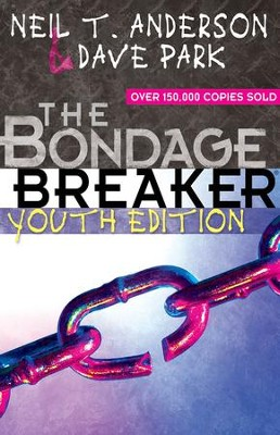 The Bondage Breaker Youth Edition - eBook  -     By: Dave Park, Neil T. Anderson