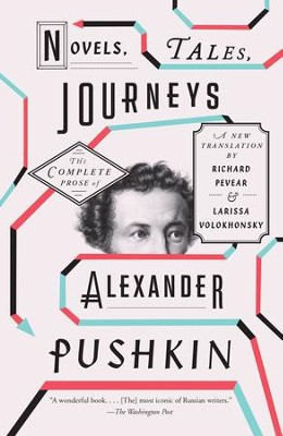 Novels, Tales, Journeys: The Complete Prose of Alexander Pushkin - eBook  -     By: Alexander Pushkin, Richard Pevear, Larissa Volokhonsky