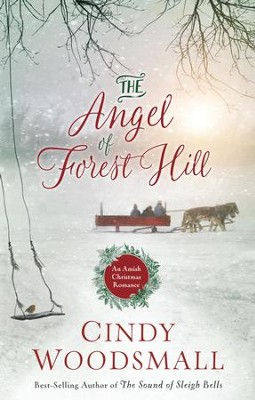 The Angel of Forest Hill: An Amish Christmas Romance - eBook  -     By: Cindy Woodsmall