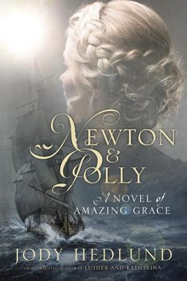 Newton and Polly: A Novel of Amazing Grace - eBook  -     By: Jody Hedlund
