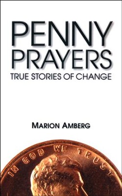 Penny Prayers: True Stories of Change  -     By: Marion Amberg