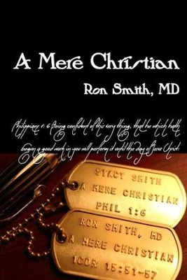 A Mere Christian  -     By: Ron Smith M.D.