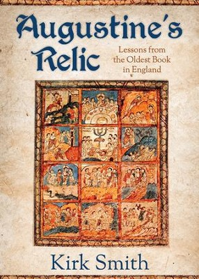 Augustine's Relic: Lessons from the Oldest Book in England - eBook  -     By: Kirk Smith