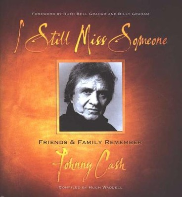 I Still Miss Someone: Friends and Family Remember  Johnny Cash  -     By: Hugh Waddell