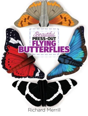 Beautiful Press-Out Flying Butterflies  -     By: Richard Merrill