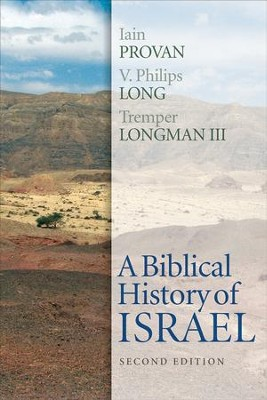 A Biblical History of Israel, Second Edition - eBook  -     By: Iain Provan, V. Philips Long