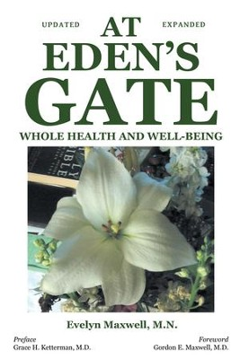 At Eden's Gate: Whole Health and Well-Being - eBook  -     By: Evelyn Maxwell M.N.