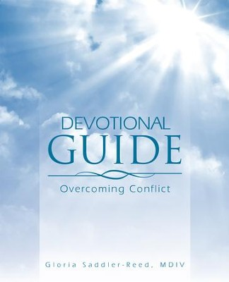 DEVOTIONAL GUIDE: Overcoming Conflict - eBook  -     By: Gloria Saddler-Reed