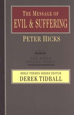 The Message of Evil & Suffering: The Bible Speaks Today [BST]   -     Edited By: Derek Tidball     By: Peter Hicks