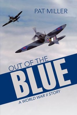 Out of the Blue: A World War II Story - eBook  -     By: Pat Miller
