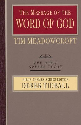 The Message of the Word of God: The Bible Speaks Today  -     By: Tim Meadowcroft