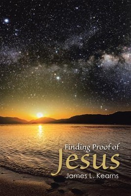 Finding Proof of Jesus - eBook  -     By: James L. Kearns