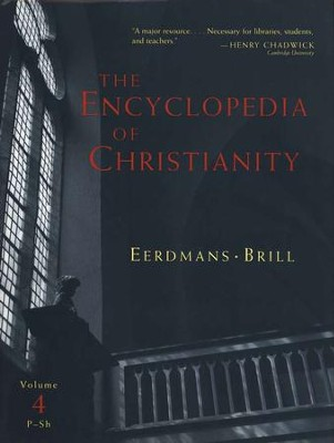 The Encyclopedia of Christianity, Volume 4: P-S  -     Edited By: Erwin Fahlbusch