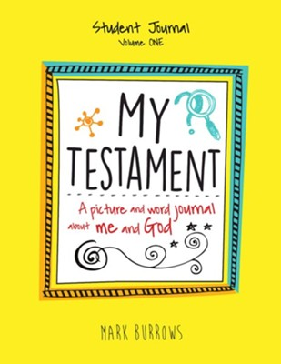 My Testament: A Picture and Word Journal About Me and God (Vol. 1) - Student Journal  -