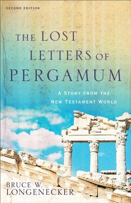 The Lost Letters of Pergamum: A Story from the New Testament World - eBook  -     By: Bruce W. Longenecker