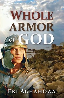 Whole Armor of God - eBook  -     By: Eki Aghahowa