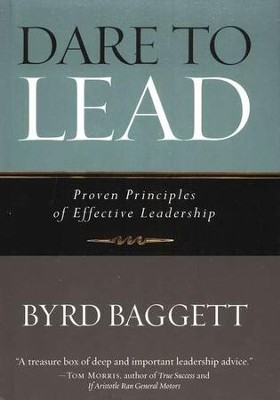 Dare to Lead: Proven Principles of Effective Leadership   -     By: Byrd Baggett