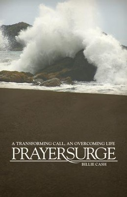 PrayerSurge: A Transforming Call, An Overcoming Life - eBook  -     By: Billie Cash