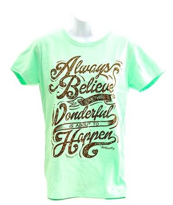Always Believe Something Wonderful Ladies Cut Shirt, Mint Green, Large  -