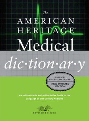 The American Heritage Medical Dictionary  -     By: Editors of the American Heritage Dictionary