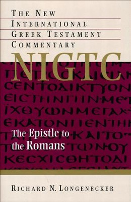 The Epistle to the Romans: New International Greek Testament Commentary [NIGTC]  -     By: Richard Longenecker