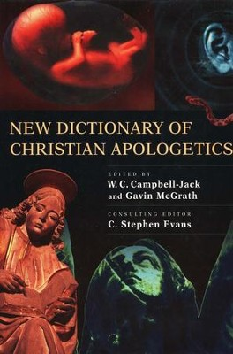 New Dictionary of Christian Apologetics  -     By: Gavin McGrath, W.C. Campbell-Jack, C. Stephen Evans