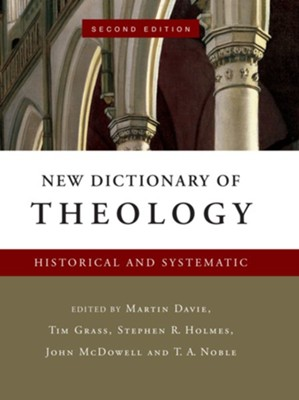 New Dictionary of Theology: Historical and Systematic, Second Edition  -     By: Thomas Noble