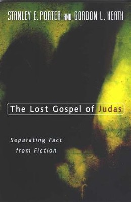 The Lost Gospel of Judas: Separating Fact from Fiction  -     By: Stanley E. Porter, Gordon L. Heath