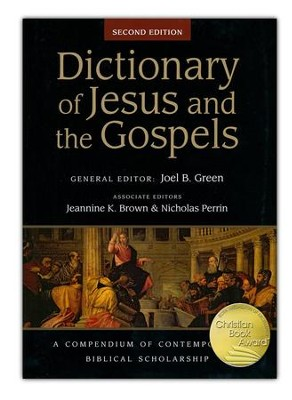 Dictionary of Jesus and the Gospels, Second Edition   -     Edited By: Joel B. Green, Jeannine K. Brown, Nicholas Perrin     By: Edited by Joel B. Green, Jeannine K. Brown & Nicholas Perrin