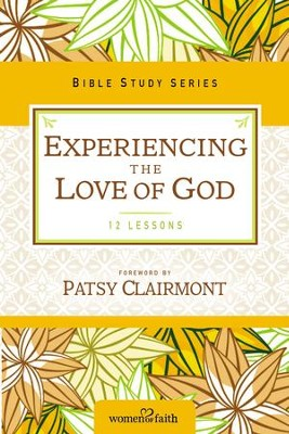 Experiencing the Love of God: Women of Faith Study Guide Series - eBook  -     By: Women of Faith