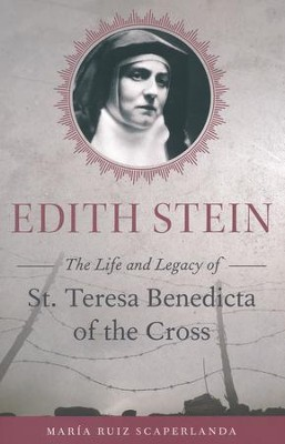 Edith Stein: The Life and Legacy of St. Teresa Benedicta of the Cross  -     By: Maria Ruiz Scaperlanda