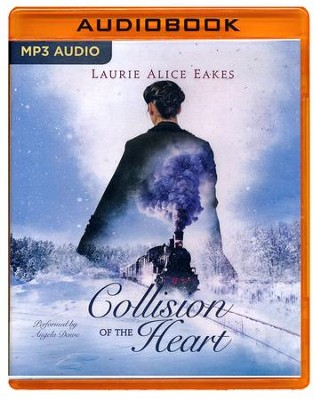 Collision of The Heart - unabridged audio book on MP3-CD  -     By: Laurie Alice Eakes