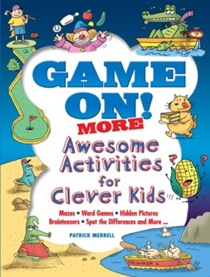 Game On! More Awesome Activities for Clever Kids  -
