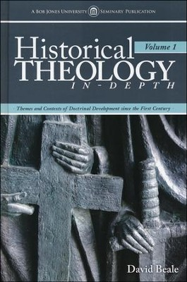 Historical Theology In-Depth, Volume 1   -     By: David Beale