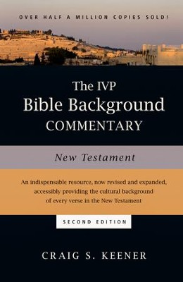 The IVP Bible Background Commentary: New Testament,  Second Edition  -     By: Craig S. Keener