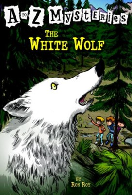 The White Wolf: A to Z Mysteries #23  -     By: Ron Roy     Illustrated By: John Steven Gurney