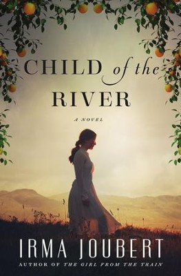 Child of the River - eBook  -     By: Irma Joubert