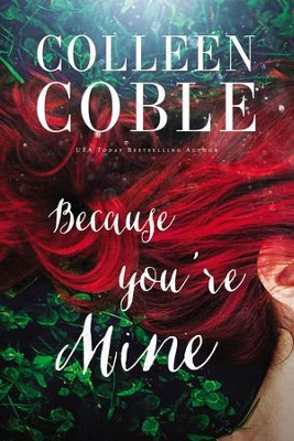 Because you're Mine - eBook   -     By: Colleen Coble