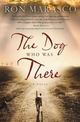 The Dog Who Was There - eBook  -     By: Ron Marasco