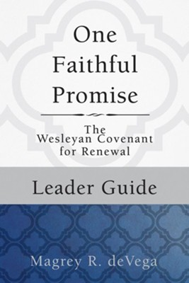 One Faithful Promise: The Wesleyan Covenant for Renewal - Leader Guide  -     By: Magrey deVega