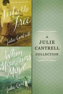 A Julie Cantrell Collection: Into the Free and When Mountains Move / Digital original - eBook  -     By: Julie Cantrell
