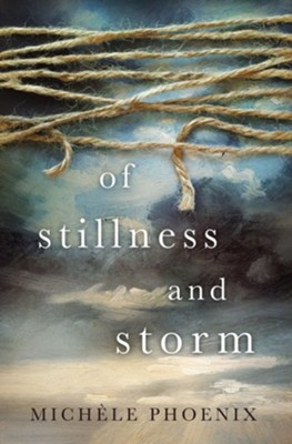Of Stillness and Storm - eBook  -     By: Michele Phoenix