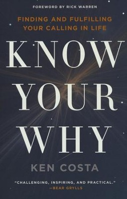 Know Your Why: Finding and Fulfilling Your Calling in Life - eBook  -     By: Ken Costa