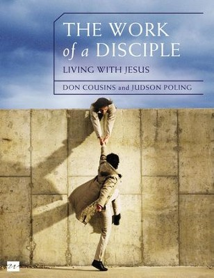 The Work of a Disciple: Living Like Jesus: How to Walk with God, Live His Word, Contribute to His Work, and Make a Difference in the World - eBook  -     By: Don Cousins, Judson Poling