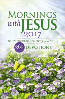 Mornings with Jesus 2017: Daily Encouragement for your Soul - eBook  -     By: Guideposts
